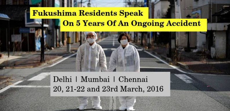 Voices from Fukushima: join interaction with Fukushima residents in Delhi, Mumbai and Chennai