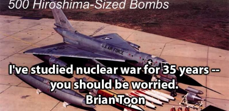 I've studied nuclear war for 35 years – you should be worried. | Brian Toon