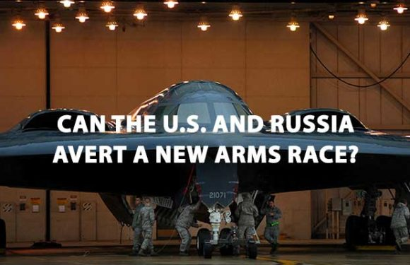 Can the U.S. and Russia Avert a New Arms Race?