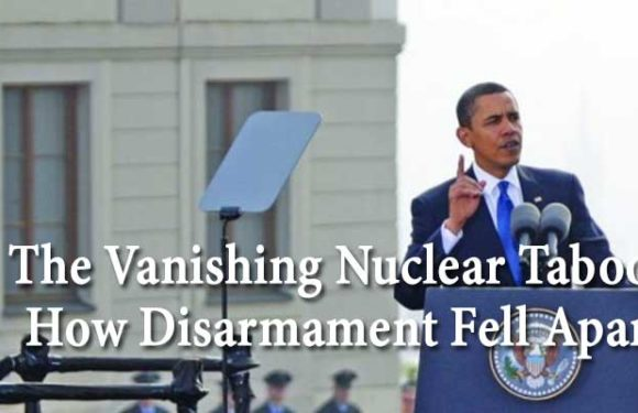 The Vanishing Nuclear Taboo? How Disarmament Fell Apart