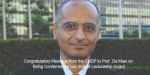 Congratulatory Message from the CNDP to Prof. Zia Mian on Being Conferred the Leo Szilard Lectureship Award