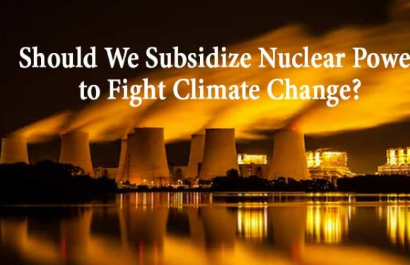Should We Subsidize Nuclear Power to Fight Climate Change? – Scientific American Blog Network