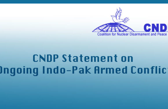 CNDP Statement on Ongoing Indo-Pak Armed Conflict
