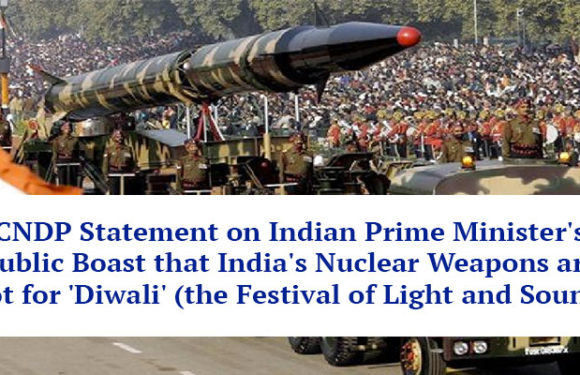 CNDP Statement on Indian Prime Minister's Public Boast that India's Nuclear Weapons are Not for 'Diwali' (the Festival of Light and Sound)
