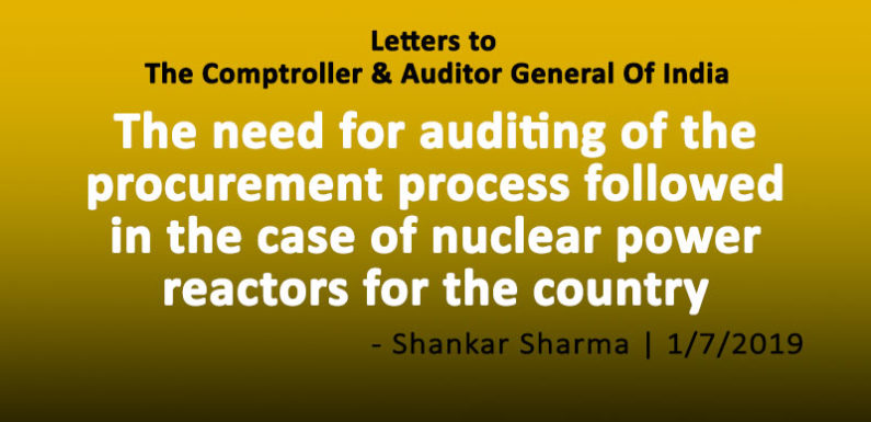 The need for auditing of the procurement process followed in the case of  nuclear power reactors for the country